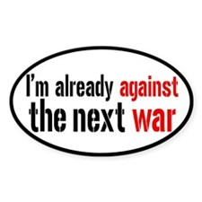 Against The Next War Decal