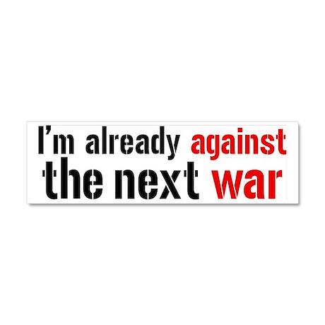 Against The Next War Car Magnet 10 x 3