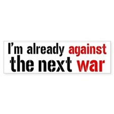 Against The Next War Bumper Stickers