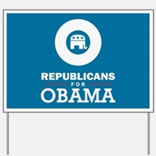 Republicans for Obama Yard Sign