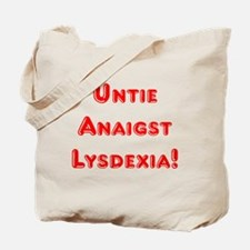 Untie Anaigst Lysdexia! Tote Bag