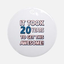 20 Year Old birthday gift ideas Ornament (Round)