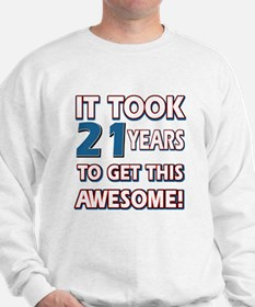 21 Year Old birthday gift ideas Sweatshirt