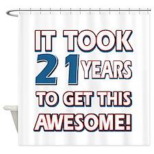 21 Year Old birthday gift ideas Shower Curtain