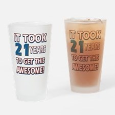 21 Year Old birthday gift ideas Drinking Glass