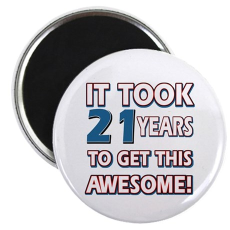 """21 Year Old birthday gift ideas 2.25"""" Magnet (100"""