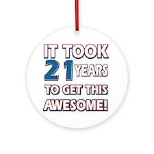 21 Year Old birthday gift ideas Ornament (Round)