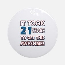 21 Year Old birthday gift ideas Ornament (Round)