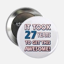 "27 Year Old birthday gift ideas 2.25"" Button (10 p"