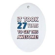 27 Year Old birthday gift ideas Ornament (Oval)