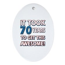 70 Year Old birthday gift ideas Ornament (Oval)