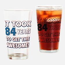 84 Year Old birthday gift ideas Drinking Glass