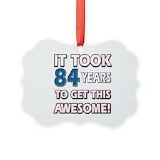 84 Year Old birthday gift ideas Ornament