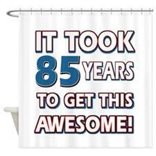 85 Year Old birthday gift ideas Shower Curtain