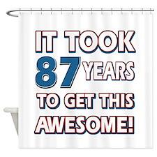 87 Year Old birthday gift ideas Shower Curtain