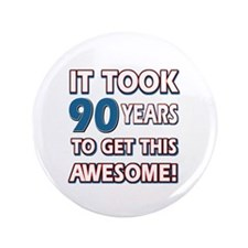 "90 Year Old birthday gift ideas 3.5"" Button"