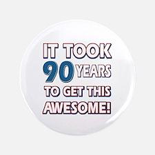 "90 Year Old birthday gift ideas 3.5"" Button"