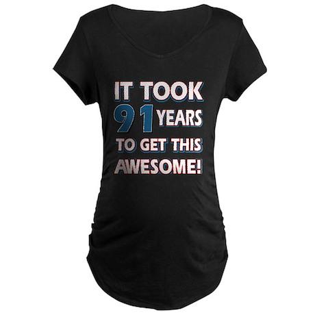 91 Year Old birthday gift ideas Maternity Dark T-S