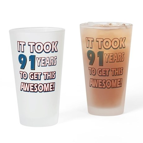 91 Year Old birthday gift ideas Drinking Glass