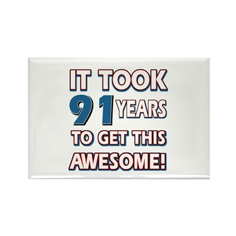 91 Year Old birthday gift ideas Rectangle Magnet