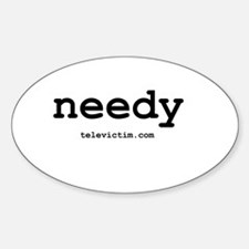 """needy"" Oval Decal"
