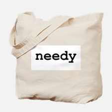 """needy"" Tote Bag"