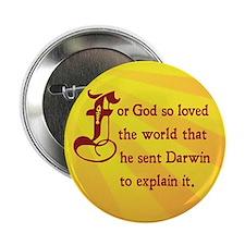 """He Sent Darwin To Explain It 2.25"""" Button (100 pac"""