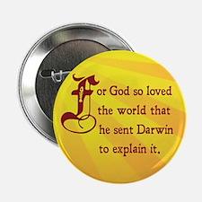 """He Sent Darwin To Explain It 2.25"""" Button"""