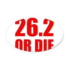262 OR DIE.png Oval Car Magnet