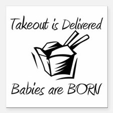 "Babies are Born Square Car Magnet 3"" x 3"""