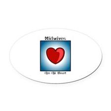 Midwives are all heart Oval Car Magnet