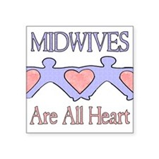 "Midwives Are All Heart 2 Square Sticker 3"" x 3"""