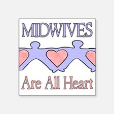 """Midwives Are All Heart 2 Square Sticker 3"""" x 3"""""""