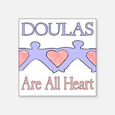 """Doulas Are All Heart Square Sticker 3"""" x 3"""""""