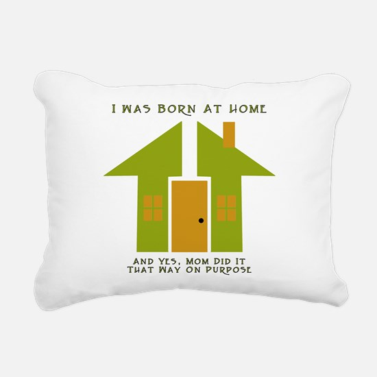 born_at_home_and_yes.png Rectangular Canvas Pillow