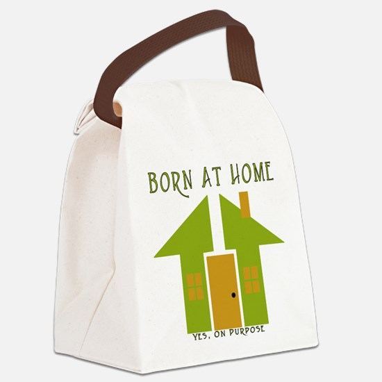 born_at_home_yes_on_purpose.png Canvas Lunch Bag