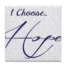 I Choose Hope Tile Coaster