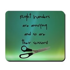 Right Handers Are Annoying Mousepad