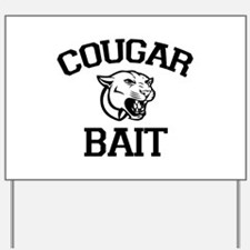 Cougar Bait Yard Sign
