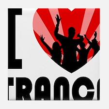 I love Trance Tile Coaster