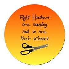 Right Handers Are Annoying Round Car Magnet