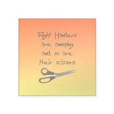 "Right Handers Are Annoying Square Sticker 3"" x 3"""