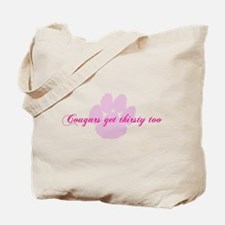 Cougars get thirsty too Tote Bag