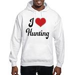 I Love Hunting Hooded Sweatshirt