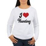 I Love Hunting Women's Long Sleeve T-Shirt