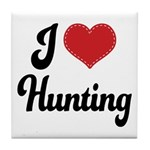 I Love Hunting Tile Coaster