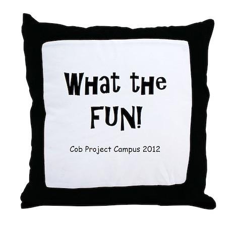 What The Fun! Throw Pillow