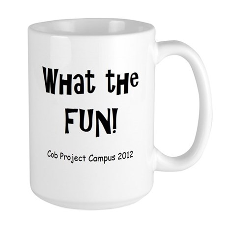What The Fun! Large Mug