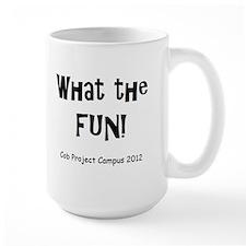 What The Fun! Mug