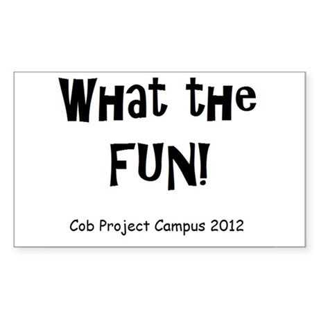 What The Fun! Sticker (Rectangle)